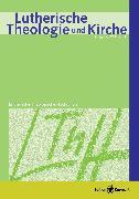 Cover-Bild zu Lutherische Theologie und Kirche 01/2014 - ganzes Heft (eBook) von Salzmann, Jorg Christian (Hrsg.)