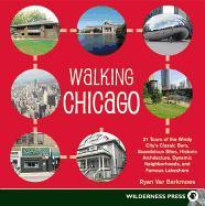 Cover-Bild zu Walking Chicago: 31 Tours of the Windy City's Classic Bars, Scandalous Sites, Historic Architecture, Dynamic Neighborhoods, and Famous von Ver Berkmoes, Ryan