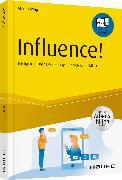 Cover-Bild zu Influence! - Erfolgreiche Online Marketingstrategie für Praktiker von Ludwig, Alina