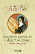 Cover-Bild zu Die Ernährungstherapie der Hildegard von Bingen (eBook) von Strehlow, Wighard