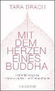 Cover-Bild zu Mit dem Herzen eines Buddha (eBook) von Brach, Tara