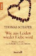 Cover-Bild zu Wie aus Leiden wieder Liebe wird (eBook) von Schäfer, Thomas