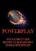 Cover-Bild zu Powerplay - Das Lexikon der besten europäischen Eishockeyspieler (eBook) von Beck, Jürgen (Hrsg.)