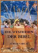 Cover-Bild zu Die Mysterien der Bibel (eBook) von Beck, Jürgen