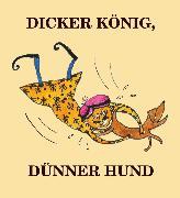 Cover-Bild zu Dicker König, dünner Hund (eBook) von Beck, Jürgen (Hrsg.)