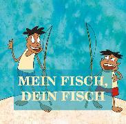 Cover-Bild zu Mein Fisch, dein Fisch (eBook) von Beck, Jürgen (Hrsg.)