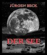 Cover-Bild zu Der See (eBook) von Beck, Jürgen
