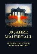 Cover-Bild zu 30 Jahre Mauerfall (eBook) von Beck, Jürgen (Hrsg.)