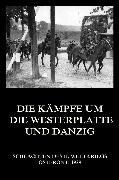 Cover-Bild zu Die Kämpfe um die Westerplatte und Danzig (eBook) von Beck, Jürgen (Hrsg.)