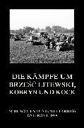 Cover-Bild zu Die Kämpfe um Brzesc Litewski, Kobryn und Kock (eBook) von Beck, Jürgen (Hrsg.)