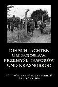 Cover-Bild zu Die Schlachten um Jaroslaw, Przemysl, Jaworów und Krasnobród (eBook) von Beck, Jürgen (Hrsg.)
