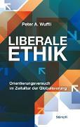 Cover-Bild zu Liberale Ethik von Wuffli, Peter A