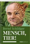 Cover-Bild zu Mensch, Tier! von Schildger, Bernd
