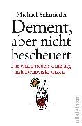 Cover-Bild zu Dement, aber nicht bescheuert von Schmieder, Michael