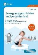 Cover-Bild zu Bewegungsgeschichten im Sportunterricht Klasse 1-4 von Kohl, Sarah