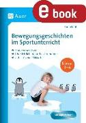 Cover-Bild zu Bewegungsgeschichten im Sportunterricht Klasse 1-4 (eBook) von Kohl, Sarah