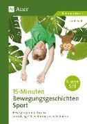 Cover-Bild zu 15-Minuten-Bewegungsgeschichten Sport Klassen 5-6 von Kohl, Sarah