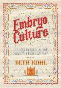 Cover-Bild zu Embryo Culture (eBook) von Kohl, Beth