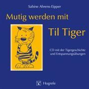Cover-Bild zu Mutig werden mit Til Tiger von Ahrens-Eipper, Sabine