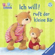 Cover-Bild zu Ich will! ruft der kleine Bär von Grimm, Sandra
