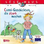 Cover-Bild zu Conni-Geschichten, die stark machen von Schneider, Liane