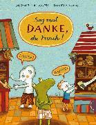 Cover-Bild zu Sag mal Danke, du Frosch! von Holzwarth, Werner