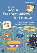 Cover-Bild zu 20 x Programmieren für 45 Minuten - Klasse 3-4 von Kerscher-Hack, Silke