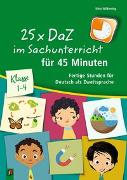 Cover-Bild zu 25 x DaZ im Sachunterricht für 45 Minuten von Wilkening, Nina