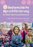 Cover-Bild zu Systematische Sprachförderung für Kinder ohne Deutschkenntnisse