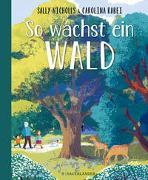 Cover-Bild zu Nicholls, Sally: So wächst ein Wald