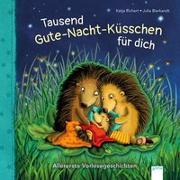 Cover-Bild zu Tausend Gute-Nacht-Küsschen für dich von Richert, Katja