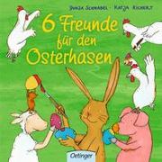 Cover-Bild zu 6 Freunde für den Osterhasen von Richert, Katja