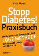 Cover-Bild zu Stopp Diabetes! Praxisbuch von Richert, Katja