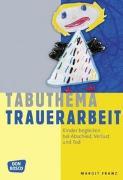 Cover-Bild zu Tabuthema Trauerarbeit von Franz, Margit