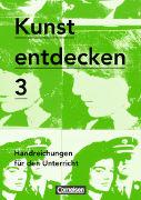 Cover-Bild zu Kunst entdecken 3. Neue Ausgabe. Handreichungen für den Unterricht von Binzen, Franz