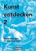 Cover-Bild zu Kunst entdecken 2. Neue Ausgabe. Handreichungen für den Unterricht mit Kopiervorlagen von Binzen, Franz