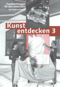 Cover-Bild zu Kunst entdecken 3. Handreichungen für den Unterricht von Binzen, Franz