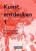 Cover-Bild zu Kunst entdecken 1. Handreichungen für den Unterricht von Binzen, Franz