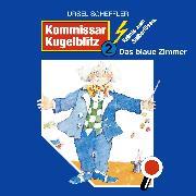 Cover-Bild zu Kommissar Kugelblitz, Folge 2: Das blaue Zimmer (Audio Download) von Scheffler, Ursel