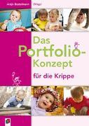 Cover-Bild zu Das Portfolio-Konzept für die Krippe von Bostelmann, Antje (Hrsg.)