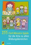 Cover-Bild zu 155 Fünf-Minuten-Spiele für die Kita zu allen Bildungsbereichen von Silberg, Jackie