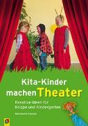 Cover-Bild zu Kita-Kinder machen Theater von Kowolik, Bernadette