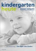 Cover-Bild zu Das Spiel des Kindes von Weltzien, Dörte (Hrsg.)