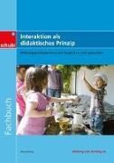 Cover-Bild zu Fachbücher für die frühkindliche Bildung / Interaktion als didaktisches Prinzip von König, Anke