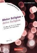 Cover-Bild zu Themenbände Religion. Meine Religion + deine Religion von Sigg, Stephan