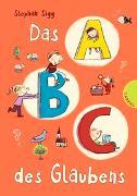 Cover-Bild zu Das ABC des Glaubens von Sigg, Stephan