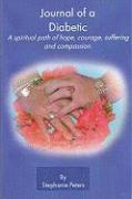 Cover-Bild zu Journal of a Diabetic: A Spiritual Path of Hope, Courage, Suffering and Compasion von Peters, Stephanie