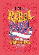 Cover-Bild zu Cavallo, Francesca: I'm a Rebel Girl - Mein Journal für ein rebellisches Leben