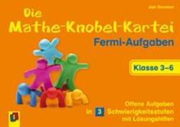 Cover-Bild zu Die Mathe-Knobel-Kartei: Fermi-Aufgaben, Klasse 3-6 von Boesten, Jan