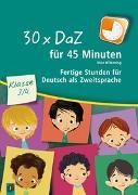 Cover-Bild zu 30 x DaZ für 45 Minuten - Klasse 3/4 von Wilkening, Nina